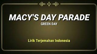 Macy's Day Parade - Green Day ( Lirik Terjemahan Indonesia )