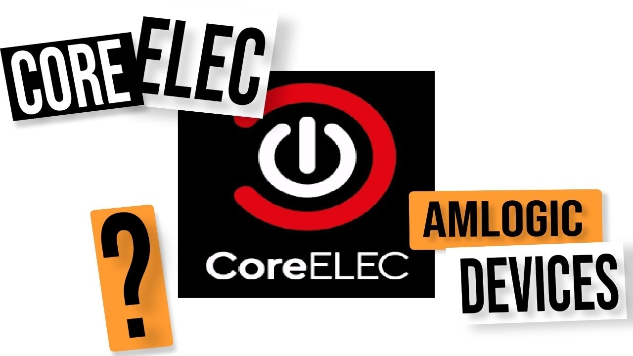 WHAT IS COREELEC ? A MINOR FORK OF LIBREELEC FOR AMLOGIC DEVICES by MXQ  PROJECT
