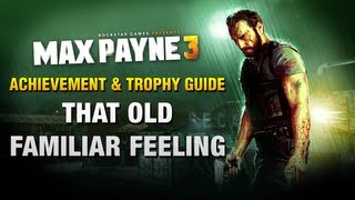 Max Payne 3 - That Old Familiar Feeling - Achievement / Trophy