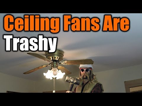 Ceiling Fans Are Trashy You Must Remove Them Now   THE HANDYMAN  