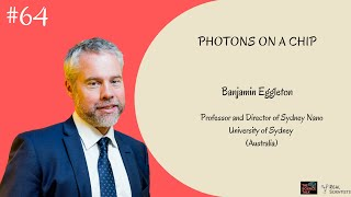 Photons on a Chip ft. Benjamin Eggleton | #64 Under the Microscope