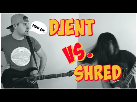 Djent VS Shred