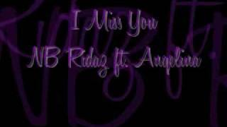 I Miss You - NB Ridaz ft. Angelina