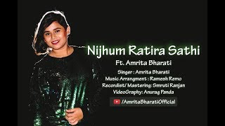 Nijhum Ratira Sathi | Odia Cover Song by Amrita Bharati