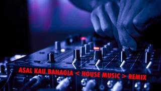 [6.84 MB] ASAL KAU BAHAGIA HOUSE MUSIC GALAU 2017 REMIX