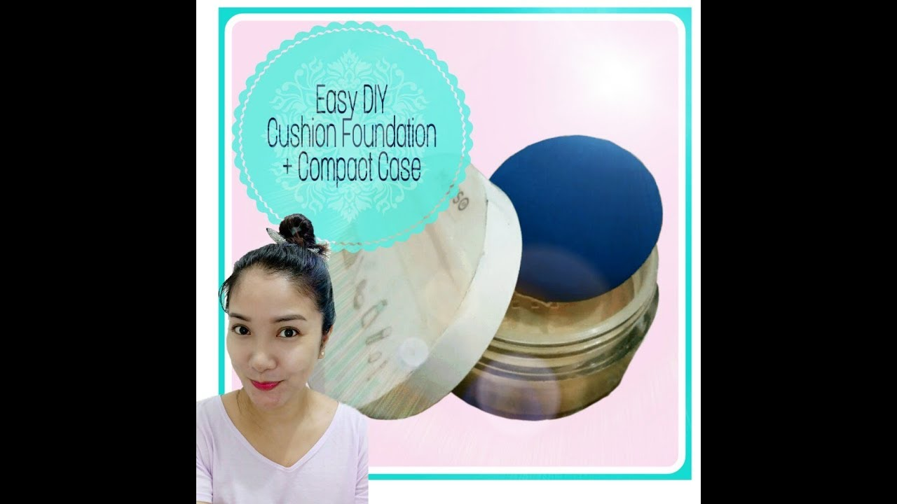 How To Easy Diy Cushion Foundation Compact Case Jeone C