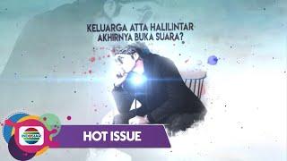 Hot Issue Pagi - Geram!! Pihak  Keluarga Akhirnya Buka Suara Perihal Kasus Atta Halilintar