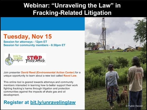 """Webinar: """"Unraveling the Law"""" in Fracking Related Litigation - ATTORNEY VERSION"""