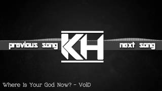Where Is Your God Now? - VoiD