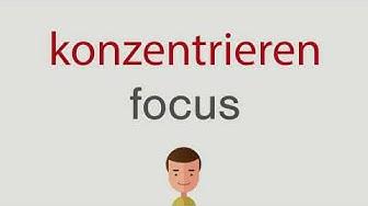 Wie heißt konzentrieren auf englisch