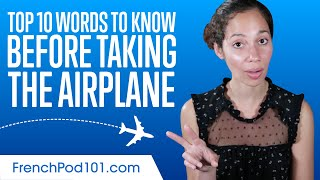Top 10 French Words to Know Before Taking the Airplane