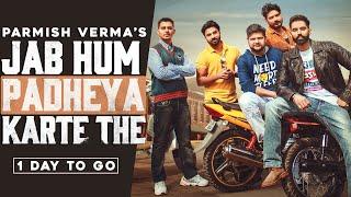 Parmish Verma | Jab Hum Padheya Karte The (1 Day To Go) | Desi Crew | Latest Punjabi Teasers 2020