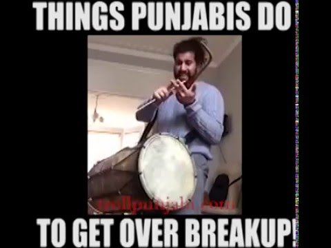 things punjabis do to get over breakup!!   vines