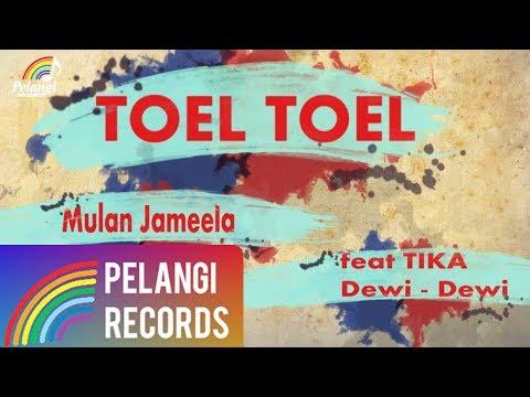 Dangdut - Mulan Jameela Feat. Tika Dewi Dewi - Toel Toel (Official Lyric Video)