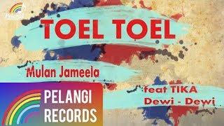 dangdut mulan jameela feat tika dewi dewi toel toel official lyric video