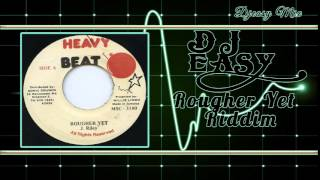 Rougher yet Riddim - Love Bump Riddim (1992-2000) (Digital B,John John,Jammys,Stone Love,Heavy Beat)