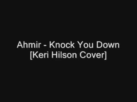 Ahmir - Knock You Down (Keri Hilson Cover) [Full] [2009] [Download]