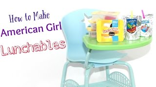 How to make American Girl Lunchables & Capri Sun