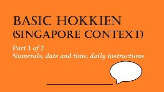 Basic Hokkien - Part 1 of 2