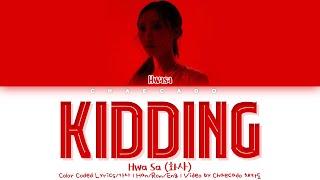 Gambar cover HwaSa Kidding Lyrics (화사 Kidding 가사) | Color Coded | Han/Rom/Eng sub