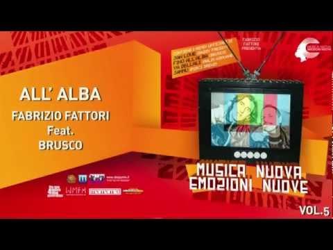 ALL' ALBA - FABRIZIO FATTORI Feat. BRUSCO - MUSICA NUOVA EMOZIONI NUOVE Vol. 5