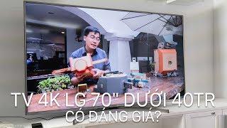 """TV 4K của LG 70"""" giá dưới 40 triệu có đáng giá?"""