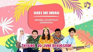 HARI INI INDAH - OST.DOREMI&YOU [DI BIOSKOP 20 JUNI 2019]