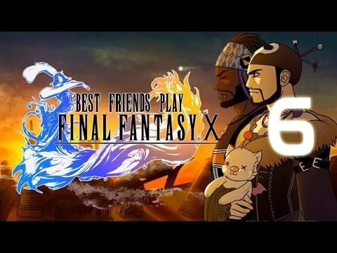 Best Friends Play Final Fantasy X (Part 6)
