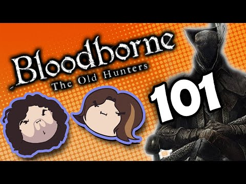 Bloodborne The Old Hunters: The Big Time - PART 101 - Game Grumps