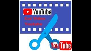 Hướng dẫn cắt video đã upload trên youtube - Chỉnh sửa video youtube nâng cao - Splitter Video