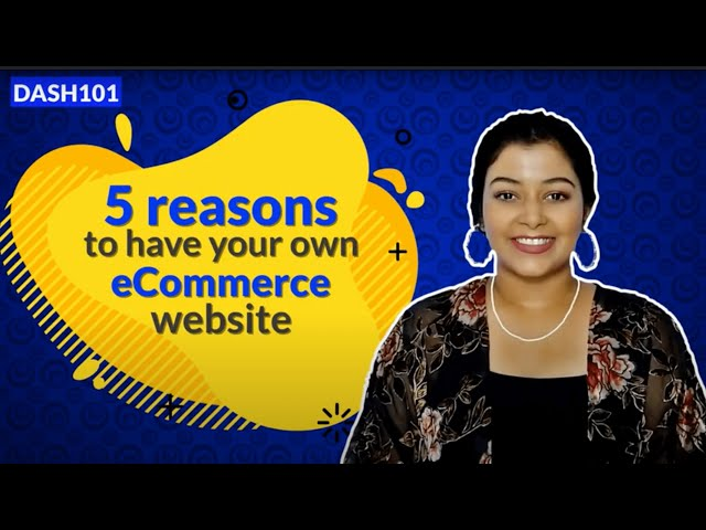 5 Reasons To Have Your Own Ecommerce Website