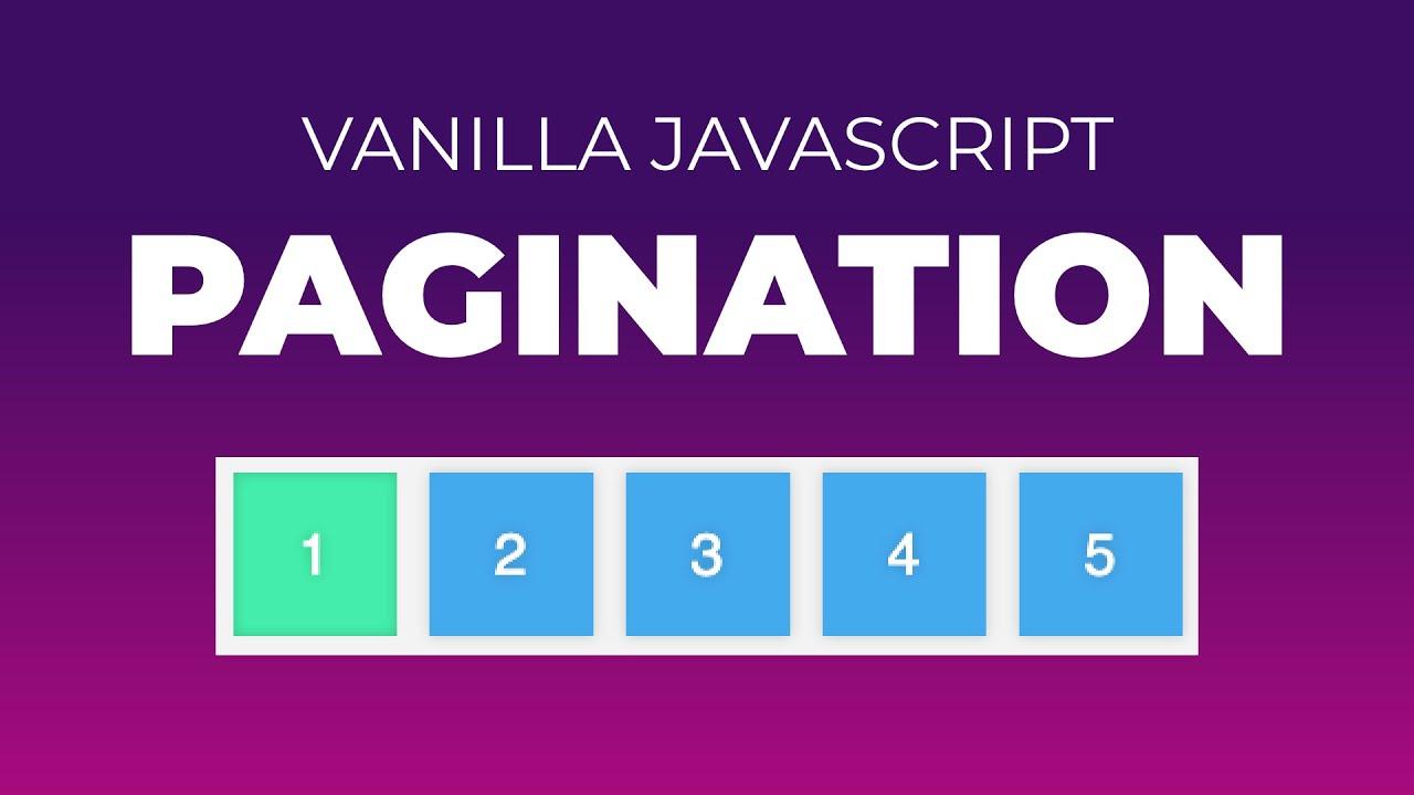 Pagination in Vanilla JavaScript