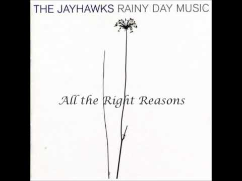 The Jayhawks - All the Right Reasons