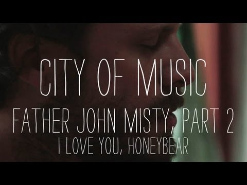 "Father John Misty Performs ""I Love You, Honeybear"" - Part 2 of 2 - City of Music"