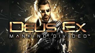Игрофильм по Deus Ex Mankind Divided Русская версия Игра пройдена на сложности Хочу Приключений 2 из 3 Лучший стел