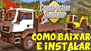 BAIXAR E INSTALAR CONSTRUCTION SIMULATOR - Torrent 2015-[PT-BR]