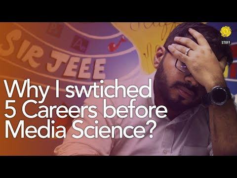 Why I Swtiched 5 Careers Before Media Science?