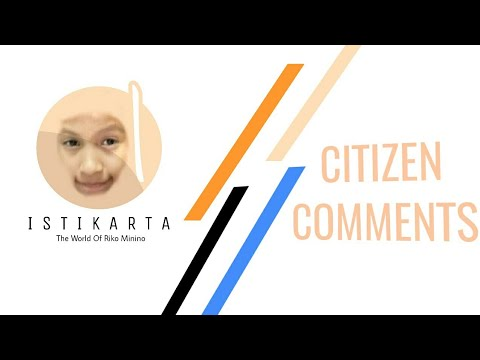 ISTIKARTA CITIZEN COMMENTS | What You Think About Istikarta ?