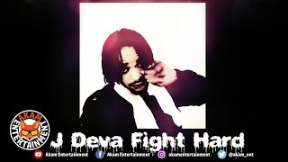 J Deva - Fight Hard - July 2018