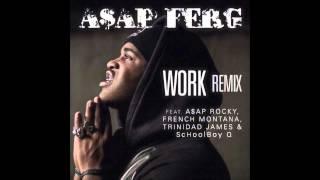 A Ap Ferg Work Remix feat. A AP Rocky, French Montana, Trinidad James Schoolboy Q.mp3