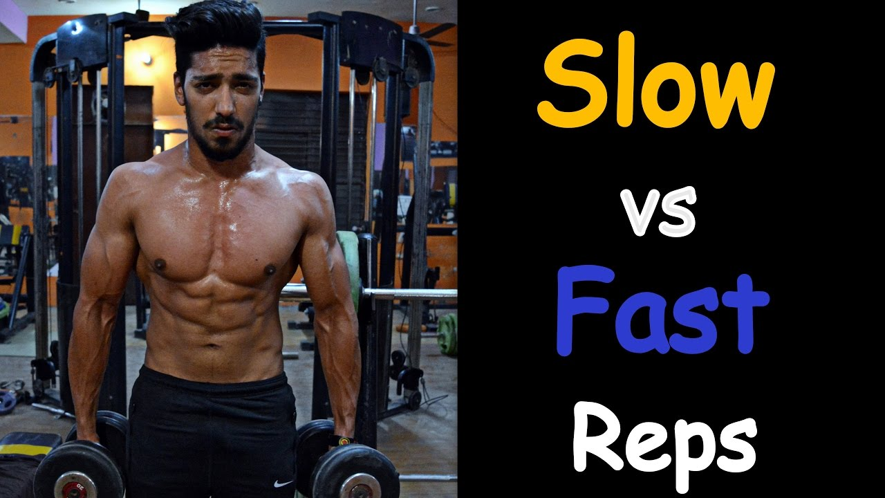 Muscle Building Fast Or Slow Reps