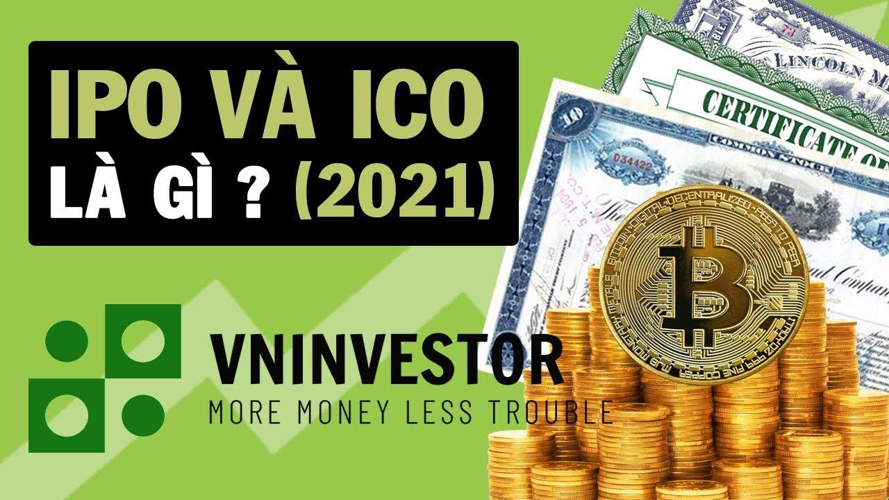 IPO Và ICO Là Gì ? (Cho Người Mới 2020)   VNINVESTOR