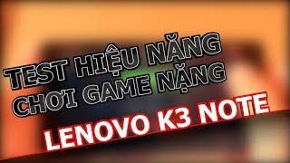 [L's Channel] Đánh giá chi tiết Lenovo K3 Note - Phần 3: Test khả năng chơi game nặng