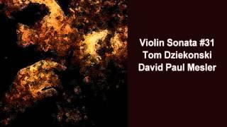 Violin Sonata #31 -- Tom Dziekonski, David Paul Mesler