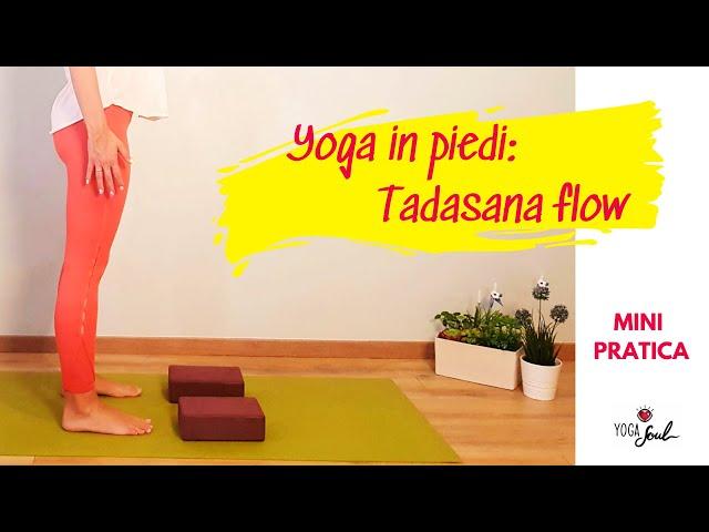 Yoga in piedi: TADASANA FLOW