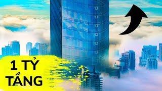 Một tòa nhà cao một tỷ tầng, viển vông hay hiện thực?