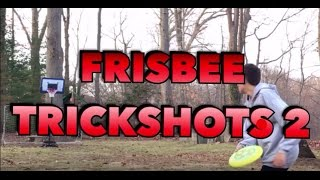 Frisbee Trickshots 2   Insane Frisbee Trickshots!