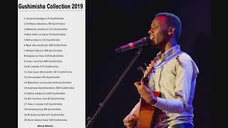 GUSHIMISHA SONGS COLLECTION//AUDIOS 2019//BY PAPI CLEVER