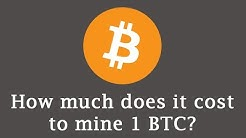 How much does it cost to mine 1 Bitcoin?