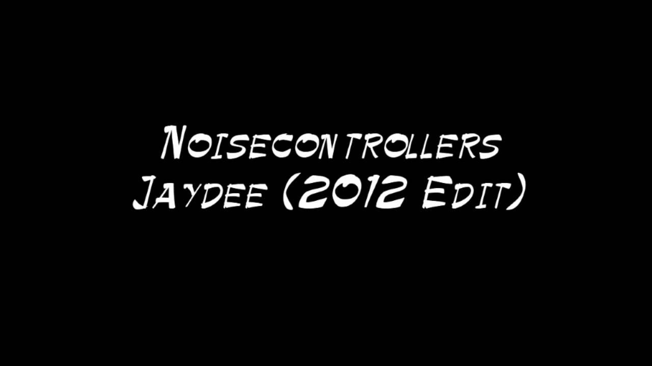noisecontrollers jaydee 2012 edit